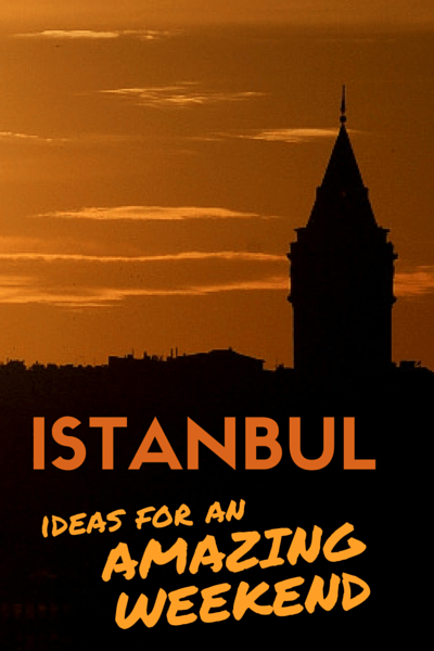 Two to Three Days in Istanbul: Weekend Itinerary