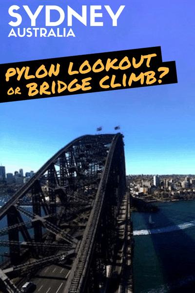 Pylon Lookout vs Bridge Climb - Sydney Harbour