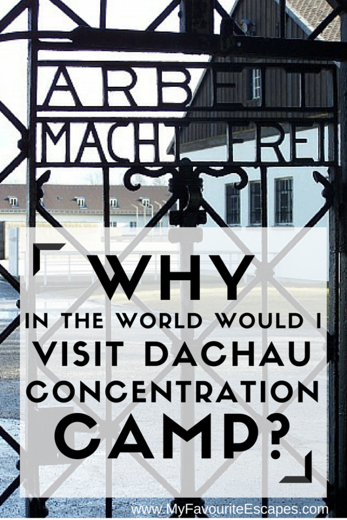 why visit dachau concentration camp