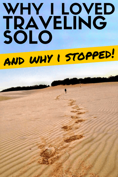 Why I Loved Travelling Solo... and Why I Stopped!