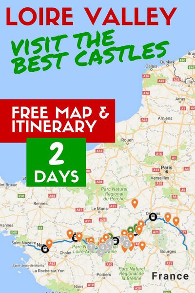 Loire Valley Itinerary Suggestions And A Castles Map To Plan Your Trip