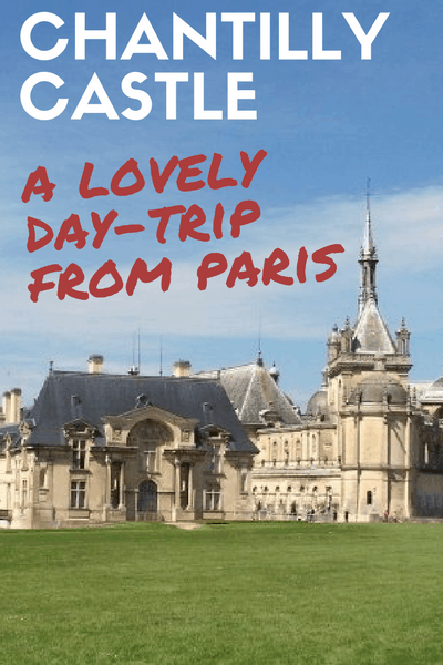 chantilly castle day trip paris