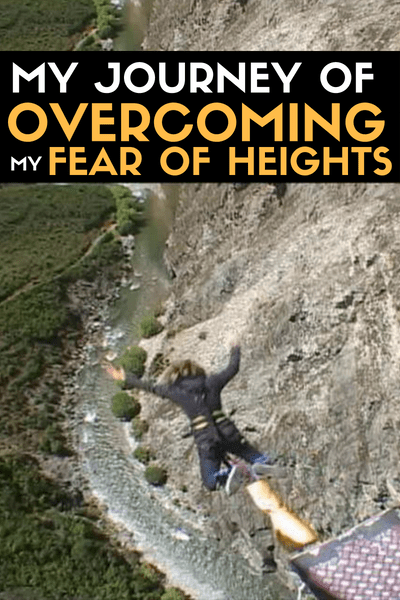 MY JOURNEY of OVERCOMING MY FEAR OF HEIGHTS