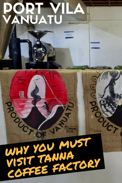 Why You Must Visit The Tanna Coffee Factory In Port Vila (Vanuatu)