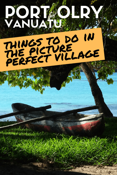 Things To Do In Port Olry, Santo Island's Picture Perfect Village in Vanuatu